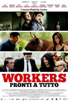 Workers – Pronti a tutto (2012)