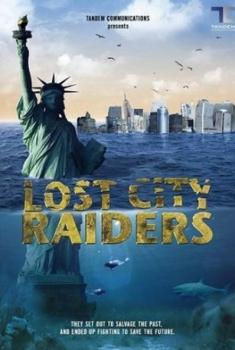 I predatori della citta' perduta - Lost City Raiders (2008)