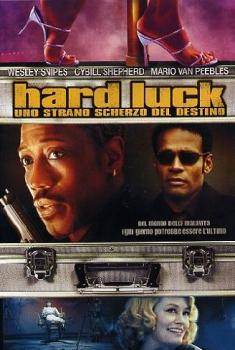 Hard luck – Uno strano scherzo del destino (2006)