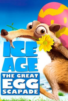 The Ice Age: The Great Egg-Scapade (2016)