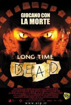 Long Time Dead – Morti da tempo (2002)