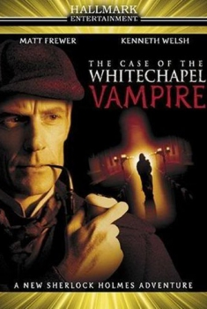 Sherlock Holmes: Il vampiro di Whitechapel (2002)