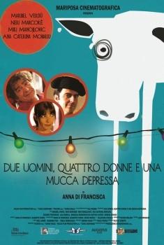Due uomini, quattro donne e una mucca depressa (2015)