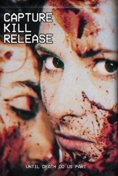 Capture Kill Release (2016)