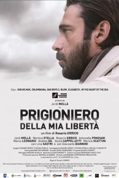 Prigioniero della mia libertà (2016)