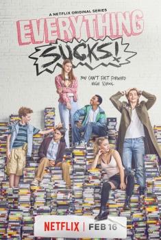 Everything Sucks! (Serie TV)