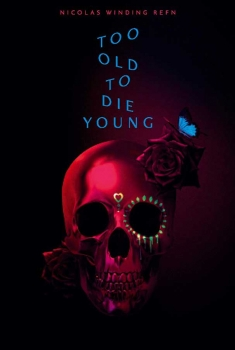 Too Old to Die Young (Serie TV)